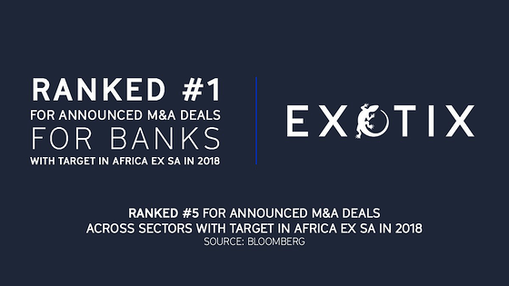 Exotix ranked #1 for announced M&A deals for Banks with target in Africa ex SA in 2018